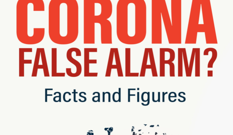 CORONA False Alarm? Facts and Figures by Dr. Karina Reiss & Dr. Sucharit Bhakdi